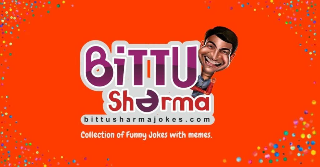 Bittu Sharma Funny Quotes